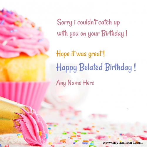 Belated Happy Birthday Wishes With Name Wishes Greeting Card