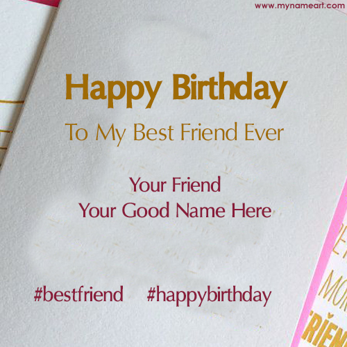 Write Name On Birthday Images For Best Friend Wishes Greeting Card
