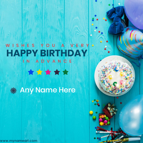 Happy Birthday In Advance With Name Edit Wishes Greeting Card