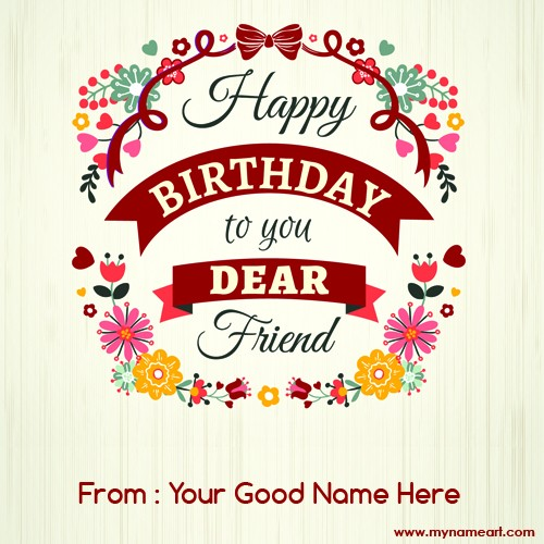 Happy Birthday To You Dear Friend