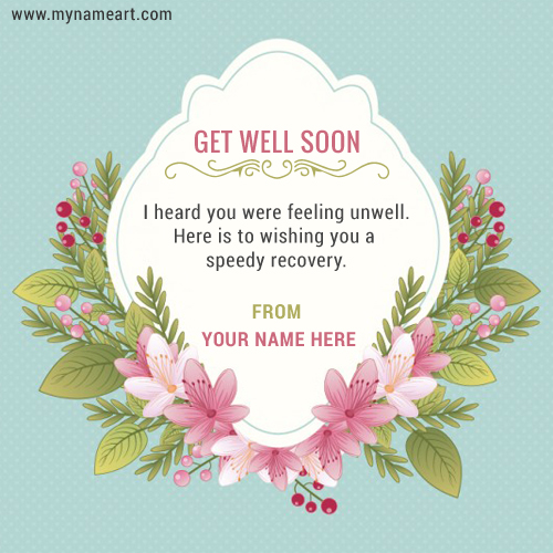 Get Well Soon Wishes Quotes Card For Friend With Name Writing Option