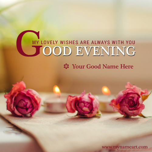 Lovely Good Evening Wishes Image With Name Download