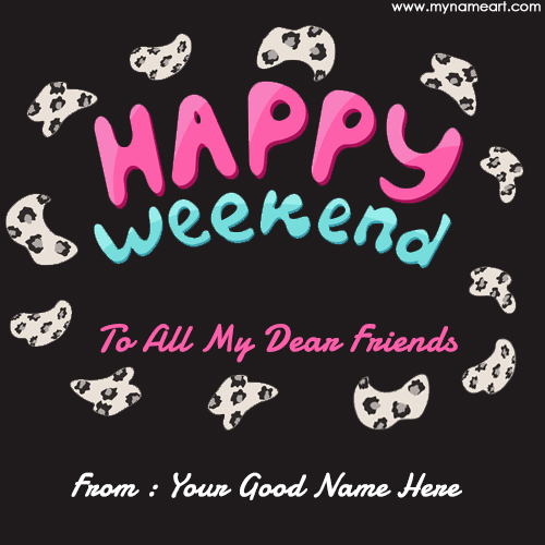 Write Name On Weekend Message Pictures