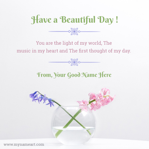 Have A Beautiful Day Wishing Message Name Picture