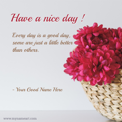 Have A Good Day Beautiful Name Quotes