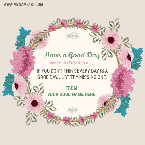 Have A Good Day Quotes Picture With Name