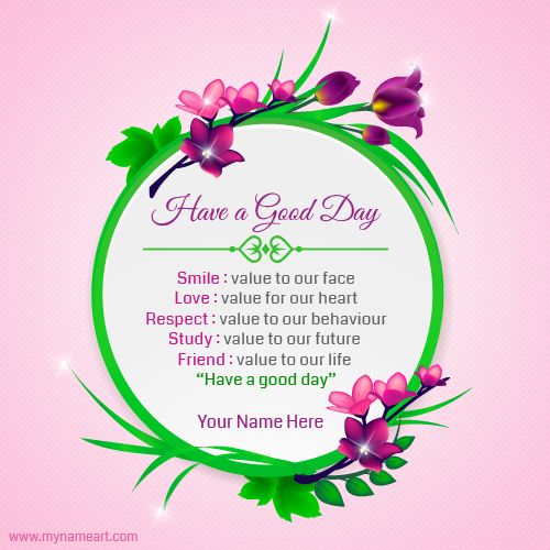 Create Online Have A Good Day Greeting Card With Name