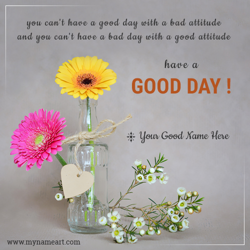 Have A Good Day With Attitude Quotes