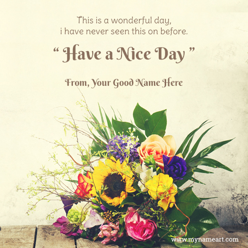 Have A Great Day Quotes Messages Sayings Name Pix