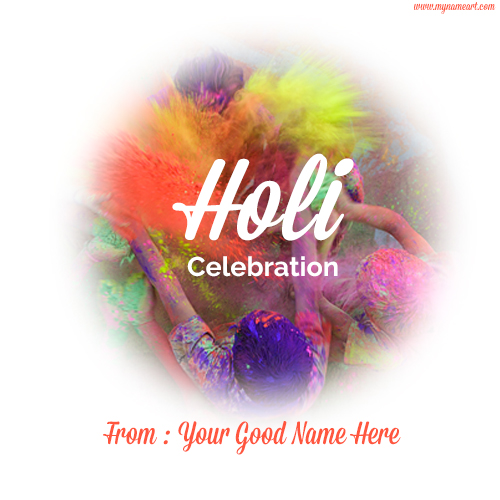 Write Name On Holi Celebration Wishes And Greetings Online Free
