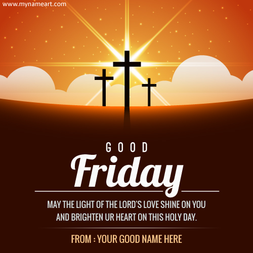 Write Name On Holy Day Good Friday Wishes Picture
