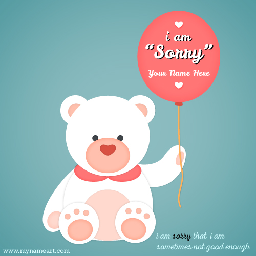 I Am Sorry Image With Teddy Bear