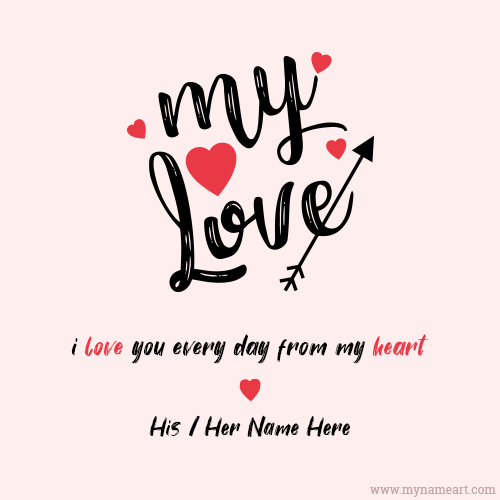 I Love You My Love Greeting With Any Name