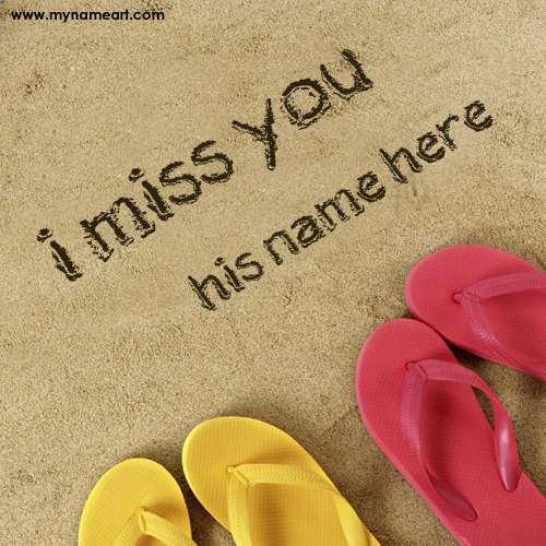 Write His Or Her Name On I Miss You Beach Sand