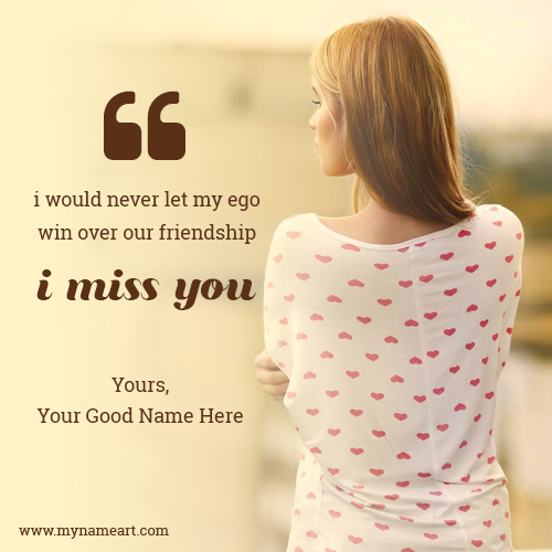 Sad I Miss You Quotes For Friends: Write Name On Girl Image With Miss U Quotes For Best