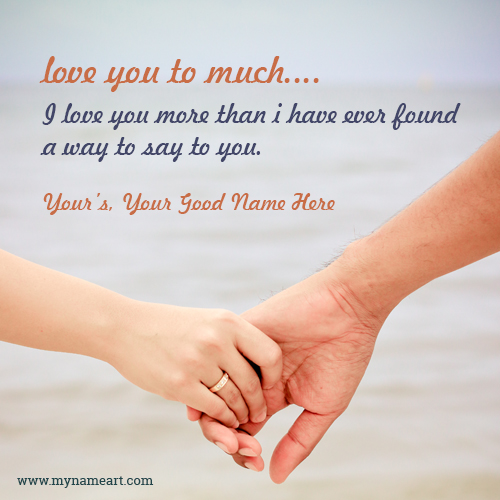 Love You To Much Quotes For Wife With Your Name
