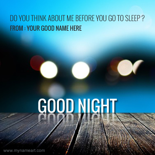 I Wish You Think About Me Before You Go To Sleep Name Pictures