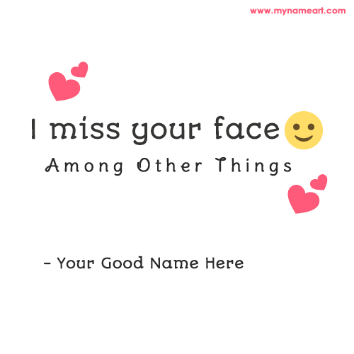 I Miss Your Face Picture Quotes