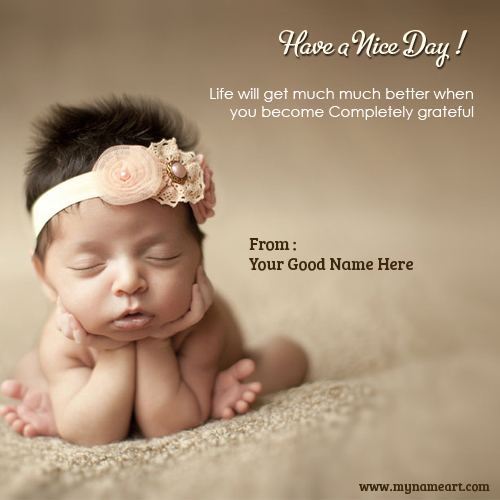 Free Edit Your Name On New Baby Born Wishing Have A Nice Day