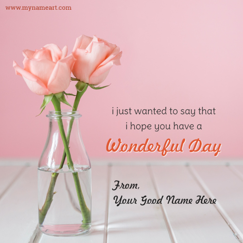 Pink Rose Have A Wonderful Day Wishes Message