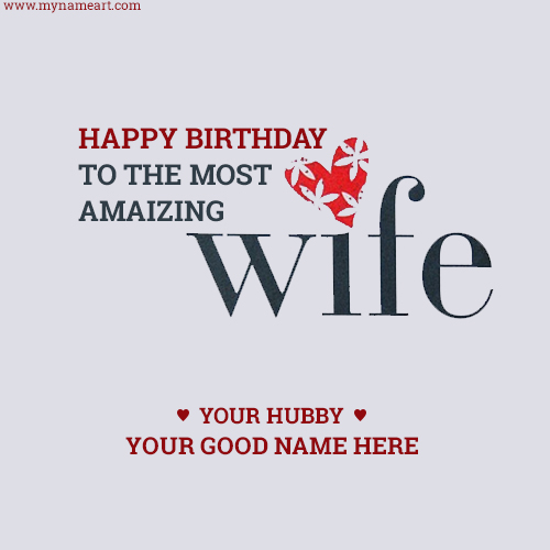 Write Wife Name On Special Birthday Card Image – Happy Birthday Cards for My Wife