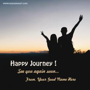 Happy Journey See You Again Soon Name Pics