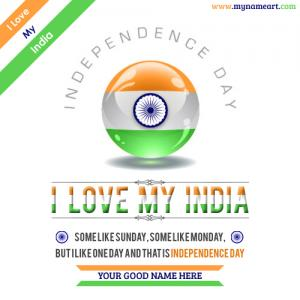 I Love My India 15 August Wishes Name Pics