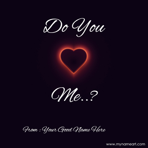 Write Your Name On Do You Love Me Image Online
