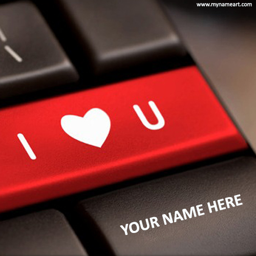 I Love You On Keyboard Button With My Name